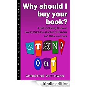 Why Should I Buy Your Book?  A Self Publishing Guide on How to Catch the Attention of Readers & Make Your Book Stand Out (The Writer's Vault Series)