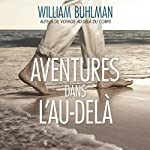 Aventures dans l'Au-delà | William Buhlman