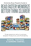 img - for Extremely Busy People's Guide to Read Faster! Memorize Better! Think Clearer!: Three Essential Skills to Achieve Greater Productivity and Profitability book / textbook / text book