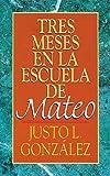 Tres meses en la escuela de Mateo (0687021766) by Justo L. González