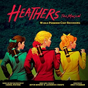 Heathers The Musical (World Premiere Cast Recording) by Yellow Sound Label