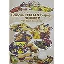 Dare To Cook, Seasonal Italian Cuisine: Summer
