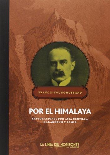 Por el Himalaya: Exploraciones por Asia Central, Karakórum y Pamir (Solvitur Ambulando. Clásicos)