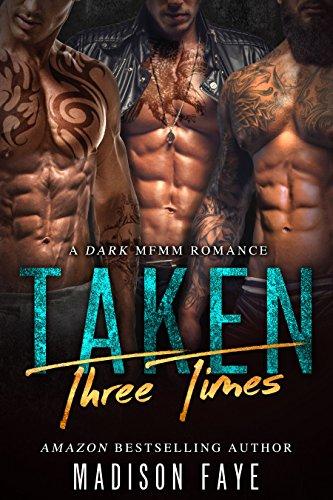 taken-three-times-a-dark-mfmm-romance