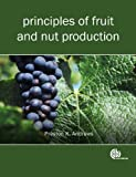 Principles of Fruit and Nut Production (Modular Texts Series)