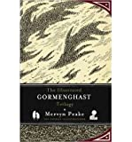 [THE ILLUSTRATED GORMENGHAST TRILOGY BY (AUTHOR)PEAKE, MERVYN]THE ILLUSTRATED GORMENGHAST TRILOGY[HARDCOVER]10-27-2011