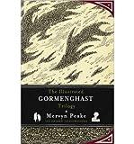 [THE ILLUSTRATED GORMENGHAST TRILOGY BY (AUTHOR)PEAKE, MERVYN]THE ILLUSTRATED GORMENGHAST TRILOGY[HARDCOVER]10-27-2011 Mervyn Peake