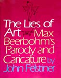 The Lies of Art: Max Beerbohms Parody and Caricature