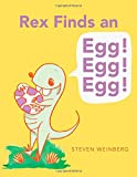 img - for Rex Finds an Egg! Egg! Egg! book / textbook / text book