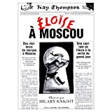 Eloise a Moscou (French Edition) (0785921494) by Kay Thompson