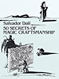 50 Secrets of Magic Craftsmanship (Dover Fine Art, History of Art) (0486271323) by Salvador Dali