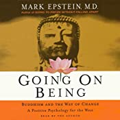 Going on Being: Buddhism and the Way of Change | [Mark Epstein]