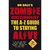 Dr Dale's Zombie Dictionary: The A-Z Guide to Staying Aliveby Dr. Dale Seslick