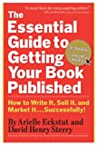 The Essential  Guide to Getting Your Book Published: How to Write It, Sell It, and Market It . . . Successfully (Essential Guide to Getting Your Book Published: How to Write)