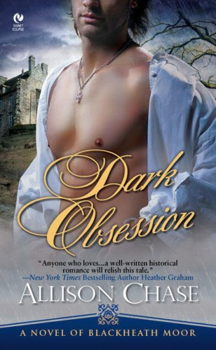 Dark Obsession: A Novel of Blackheath Moor (Signet Eclipse), Allison Chase