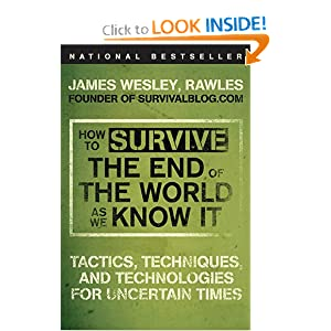 How To Survive The End Of The End Of The World As We Know It - James Wesley Rawles