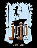 Jujo: Of the Jungle [Hardcover]