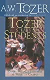 Tozer Speaks to Students: Chapel Messages Preached at Wheaton College