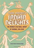 img - for Gender, Modernity & Indian Delights: The Women's Cultural Group of Durban, 1954-2010 by Goolam Vahed (2011-07-01) book / textbook / text book