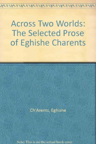 Across Two Worlds: The Selected Prose of Eghishe Charents