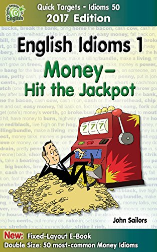 english-idioms-1-money-hit-the-jackpot-2017-edition-idioms-phrasal-verbs-slang-quick-targets-idioms-