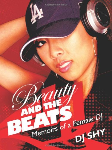 Beauty and the Beats: Memoirs of a Female DJ