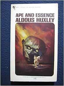 Ape And Essence Aldous Huxley Amazon Com Books border=