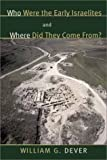 img - for Who Were the Early Israelites and Where Did They Come From? book / textbook / text book