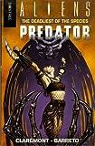 Aliens vs. Predator: Deadliest of the Species Bk.2 (0752206958) by Claremont, Chris
