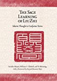 The Sage Learning of Liu Zhi: Islamic Thought in Confucian Terms (Harvard-Yenching Institute Monograph) (0674033256) by Murata, Sachiko