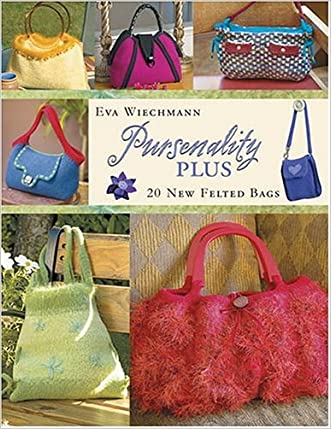 Pursenality Plus: 20 New Felted Bags