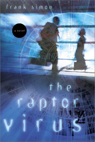 The Raptor Virus (The Y2K Series #2), Simon, Frank
