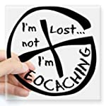 CafePress Im Not Lost...Im Geocaching...