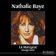 La Marquise | Livre audio Auteur(s) : George Sand Narrateur(s) : Nathalie Baye