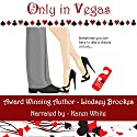 Only in Vegas (       UNABRIDGED) by Lindsey Brookes Narrated by Karen White