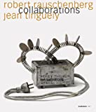 img - for Robert Rauschenberg & Jean Tinguely: Collaborations book / textbook / text book