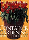 Container Gardening Through the Year (DK Living) (0751305650) by Hillier, Malcolm