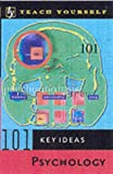 PSYCHOLOGY (TEACH YOURSELF 101 KEY IDEAS) (0340781556) by DAVE ROBINSON