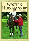Western Horsemanship: The Complete Guide to Riding the Western Horse