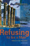 img - for Refusing to be a Man: Essays on Sex and Justice book / textbook / text book