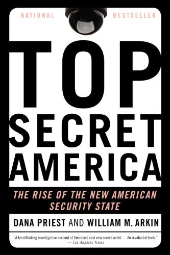 Top Secret America: The Rise of the New American Security State: Dana Priest, William M. Arkin: Amazon.com: Books