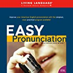 Easy Pronunciation (       UNABRIDGED) by Living Language