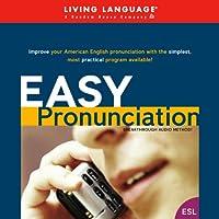 Easy Pronunciation (       UNABRIDGED) by Living Language