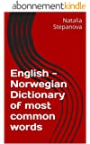 English - Norwegian Dictionary of most common words (English Edition)