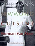 Norman's New World Cuisine (0679432027) by Norman Van Aken