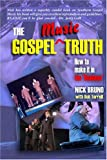 img - for The Gospel Music Truth: How to make it in the book / textbook / text book