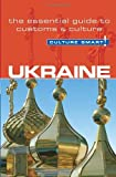 Ukraine - Culture Smart!: The Essential Guide to Customs and Culture