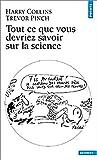 echange, troc Harry M. Collins, Trevor Pinch - Tout ce que vous devriez savoir sur la science