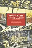 Monsters of the Market: Zombies, Vampires and Global Capitalism (Historical Materialism Book Series)