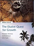 img - for The Elusive Quest for Growth : Economists' Adventures and Misadventures in the Tropics 1st (first) Edition by Easterly, William R. published by The MIT Press (2001) book / textbook / text book